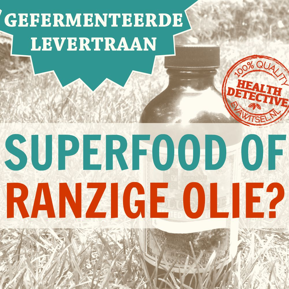 Gefermenteerde levertraan superfood of ranzige olie