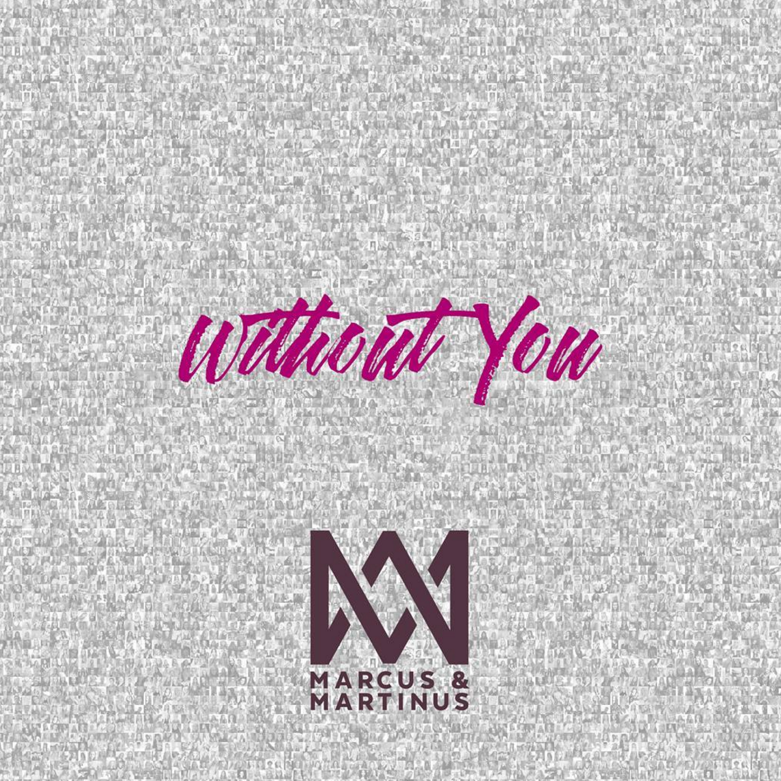 Artist: Marcus & Martinus    Song: Without You    Album: Together