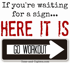 if youre waiting for a sign go workout.png