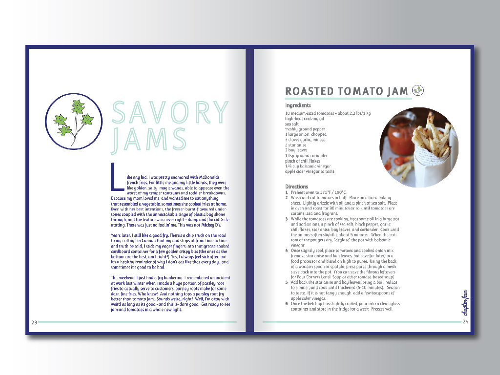 Context //  The Smash and Bramble Cookbook is an extension of this line.   Concept //  This page shows the first page of the chapter on Savory Jams. In it, Sarah shares a personal story from her childhood about her love of all things savory. Next comes a recipe for a savory jam which utilizes an existing jam from the line as a base.