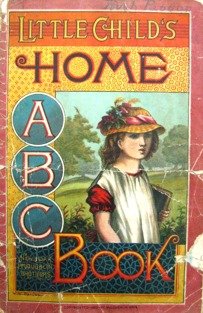LITTLE CHILD'S HOME ABC BOOK,  McLoughlin   Brothers ; 1883; American