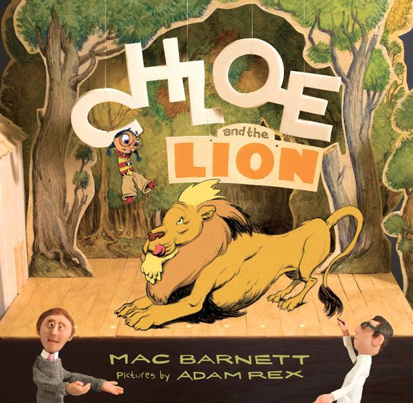 Chloe and the Lion,    by Mac Barnett, illustration by Adam Rex