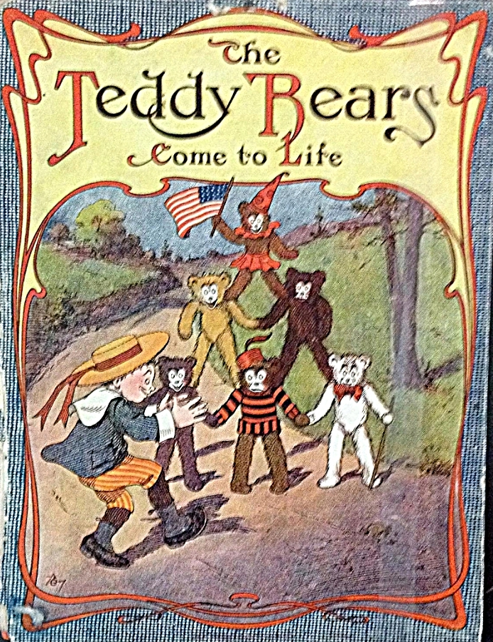 The Teddy Bears Come to Life , rhymes by Robert D. Towne, illustration by J.R. Bray, cover design and illustration by C.A. Sieber, Chicago, Reilly & Britton Company, 1907