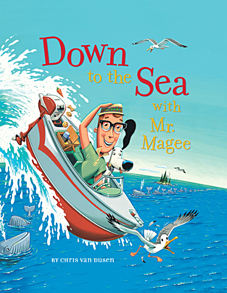 Cover from   Down to the Sea with Mr. Magee  , Chris Van Dusen