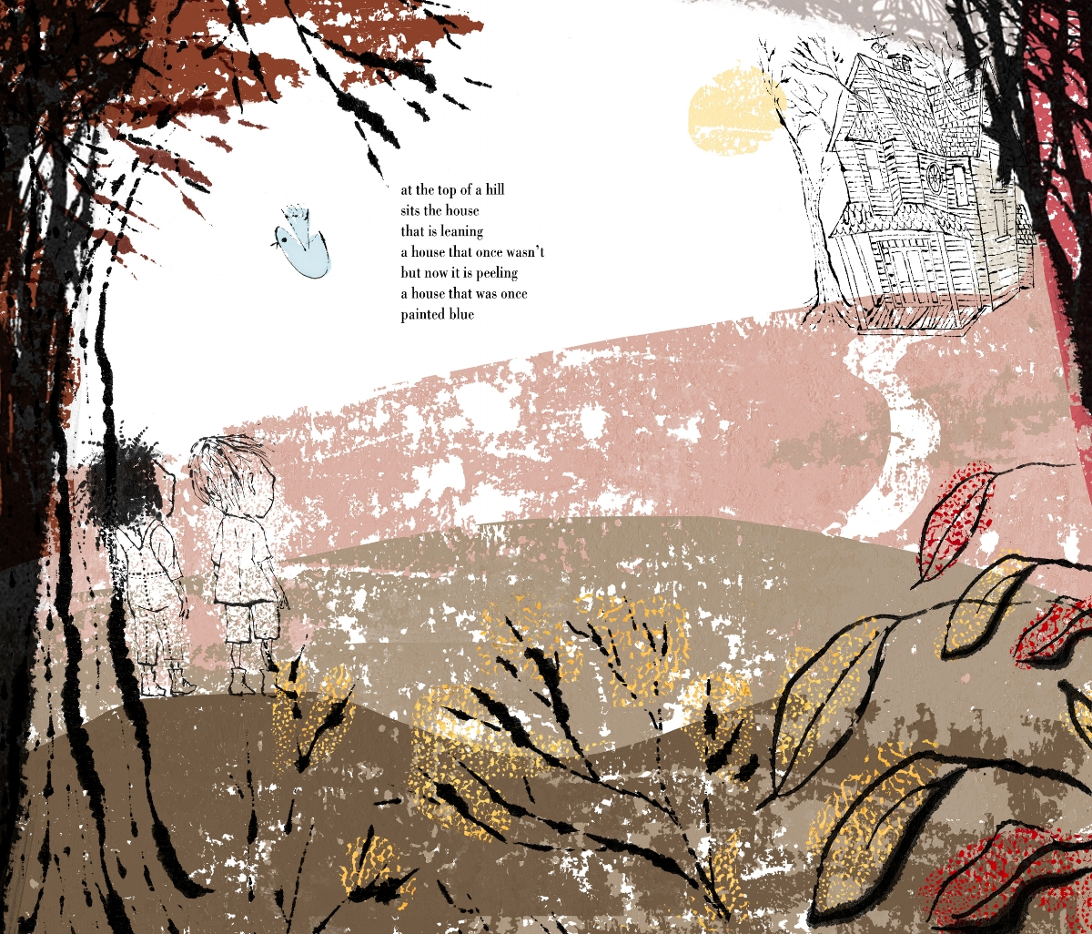Interior page from book dummy of   A House That Once Was   ,  by Julie Fogliano, illustration by Lane Smith