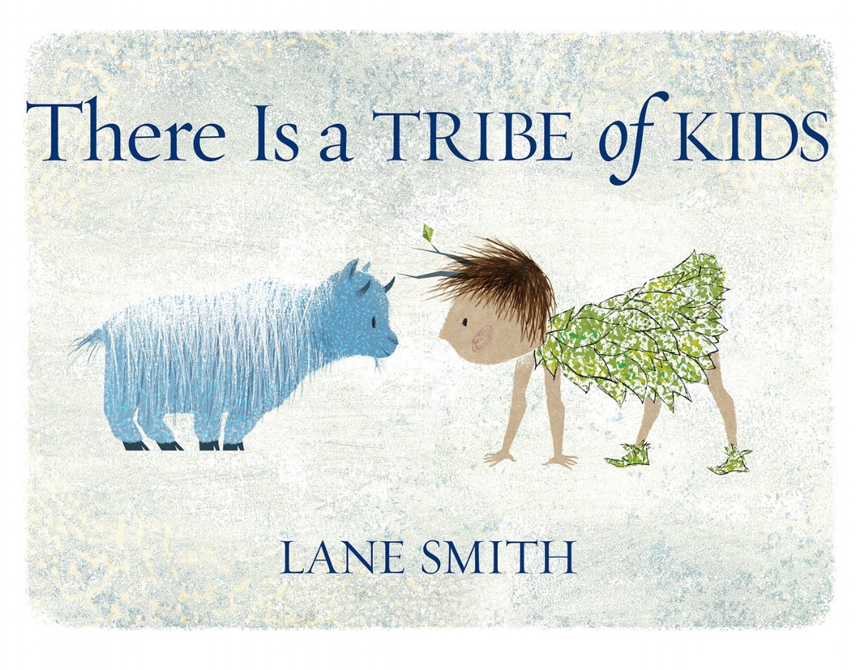 Cover of    There Is a Tribe of Kids  ,  Lane Smith