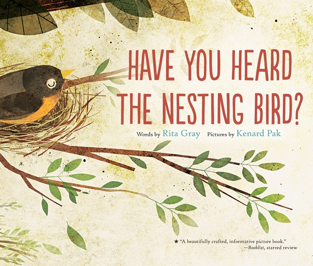 Cover of    Have You Heard the Nesting Bird?   , by Rita Gray, illustration by Kenard Pak