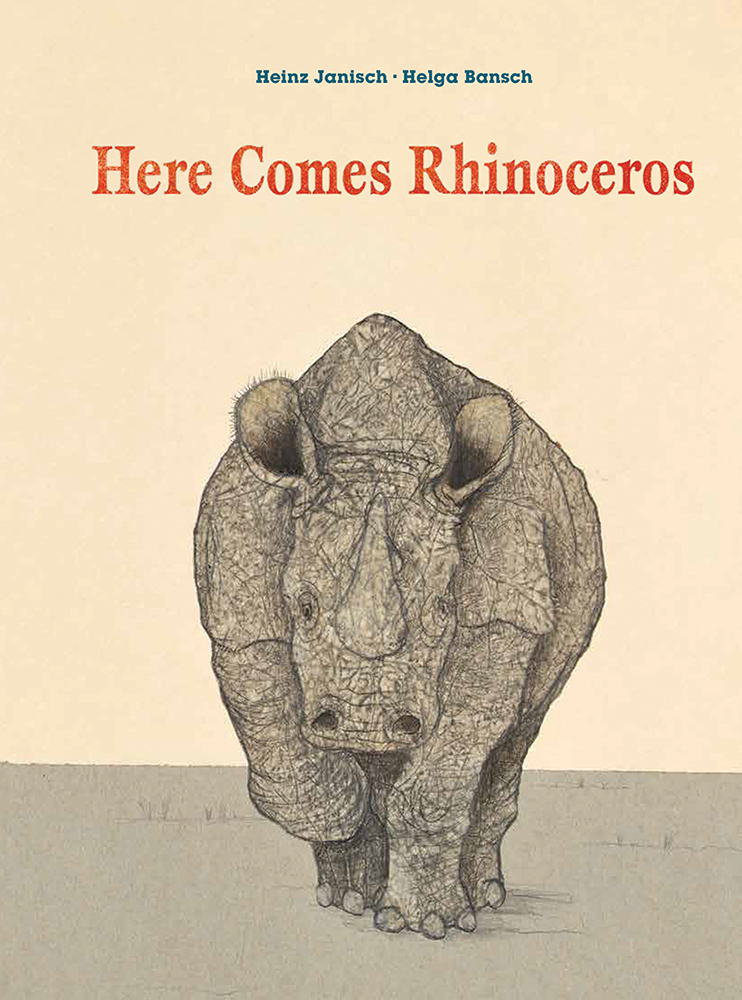 Cover of    Here Comes Rhinoceros   , by Heinz Janisch, illustration by Helga Bansch