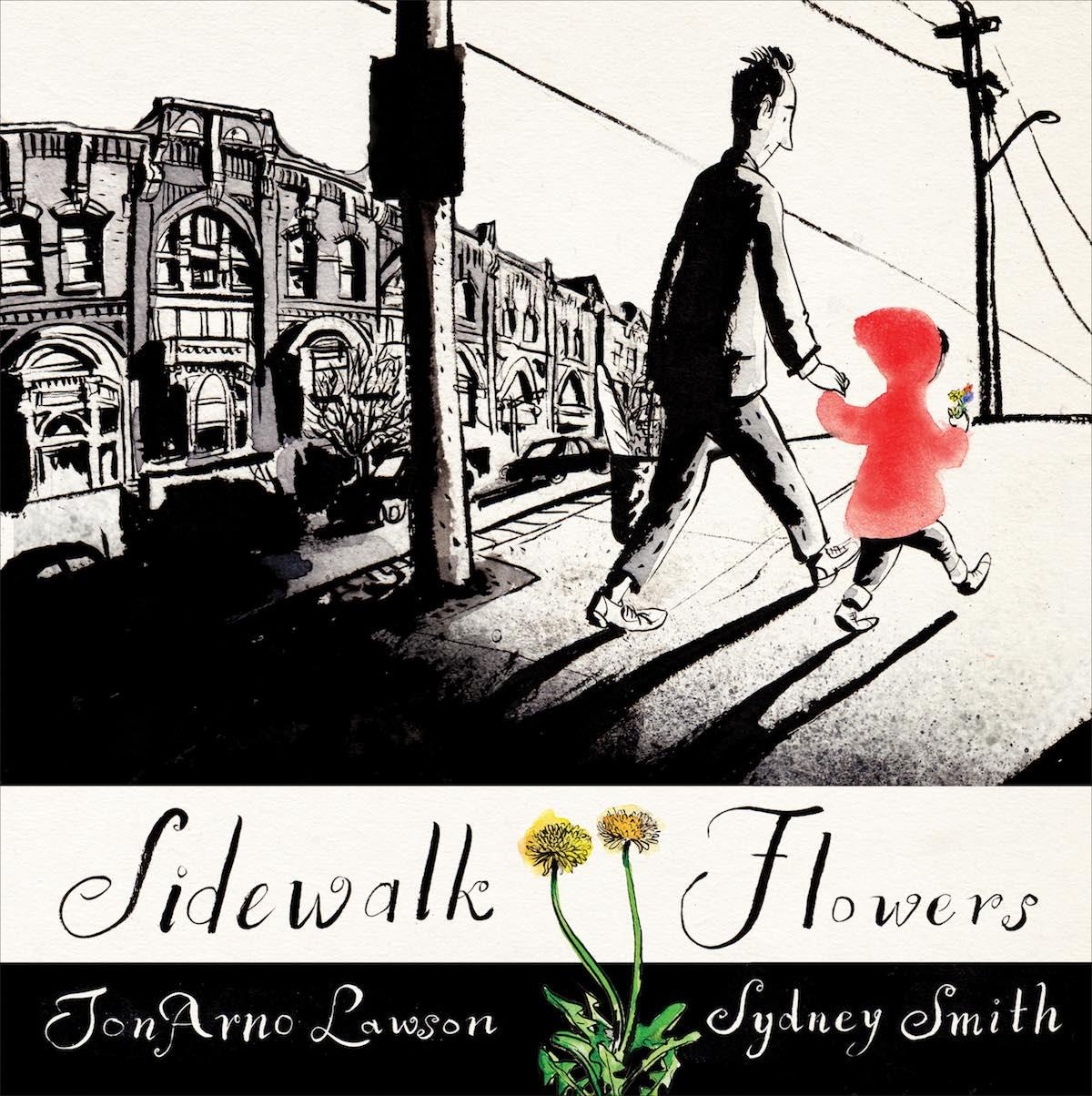 Cover of    Sidewalk Flowers   , by  JonArno Lawson , illustration by Sydney Smith
