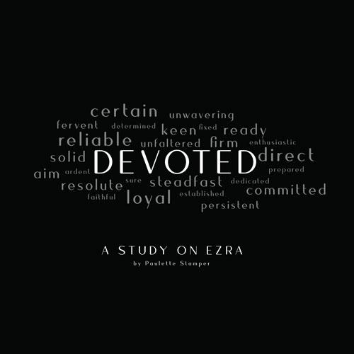 DEVOTED- A Study on Ezra - TEACHING VIDEOSDevoted is a 5-week study based on Ezra 7:10,