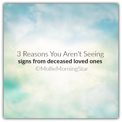 Why you are not seeing signs from deceased loved ones