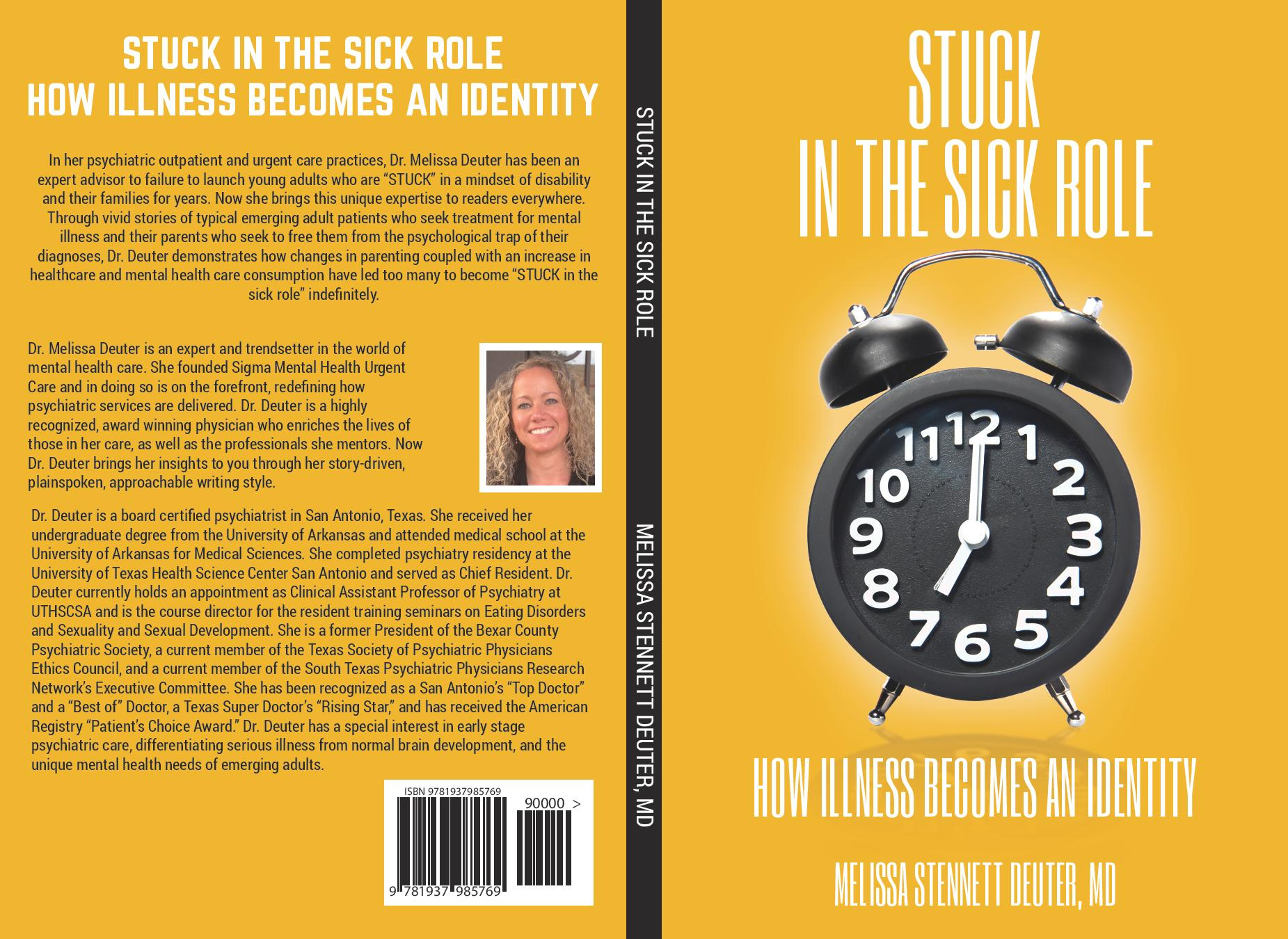 STUCK in the Sick Role: How Illness Becomes and Identity by Melissa Stennett Deuter, MD  Click here to find on Amazon:    https://www.amazon.com/Stuck-Sick-Role-Illness-Identity/dp/1937985768