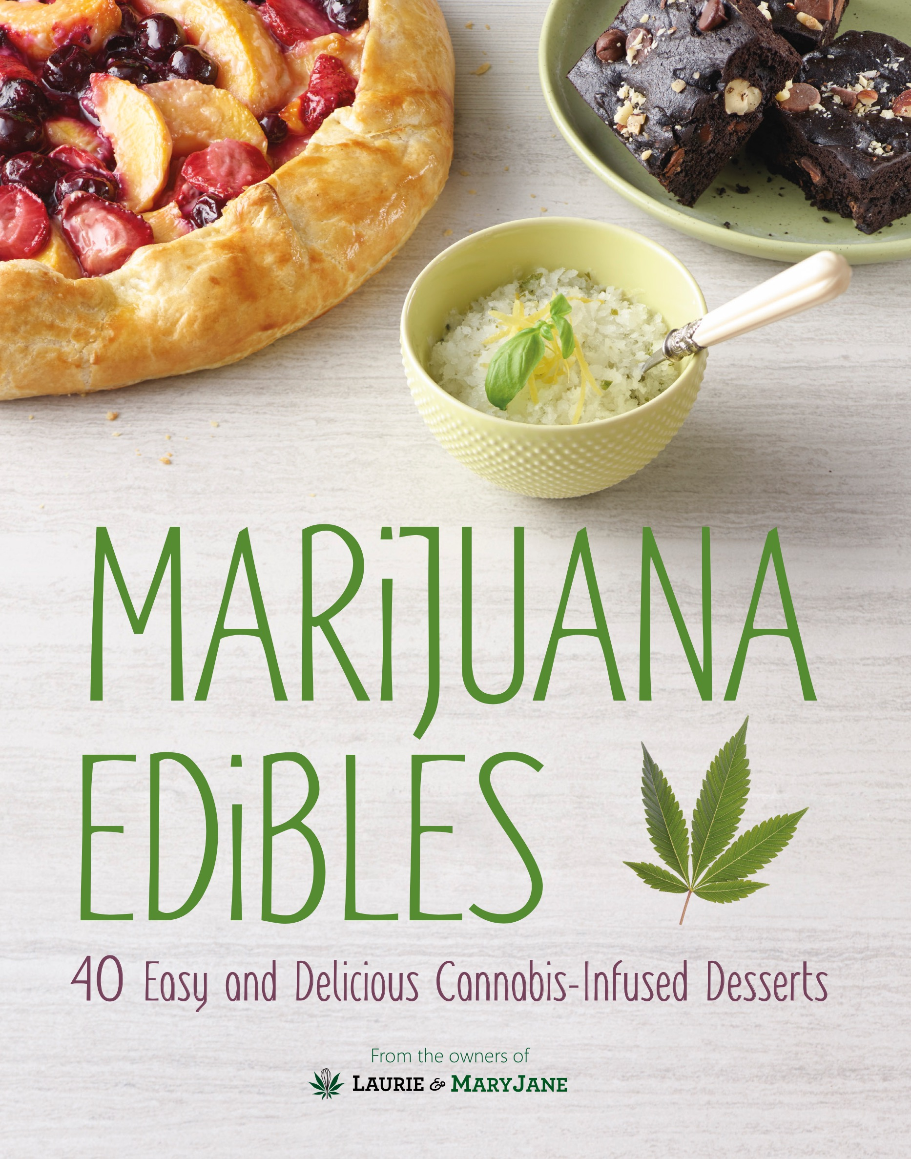 Marijuana Edibles - By Laurie Wolf + Mary Wolf