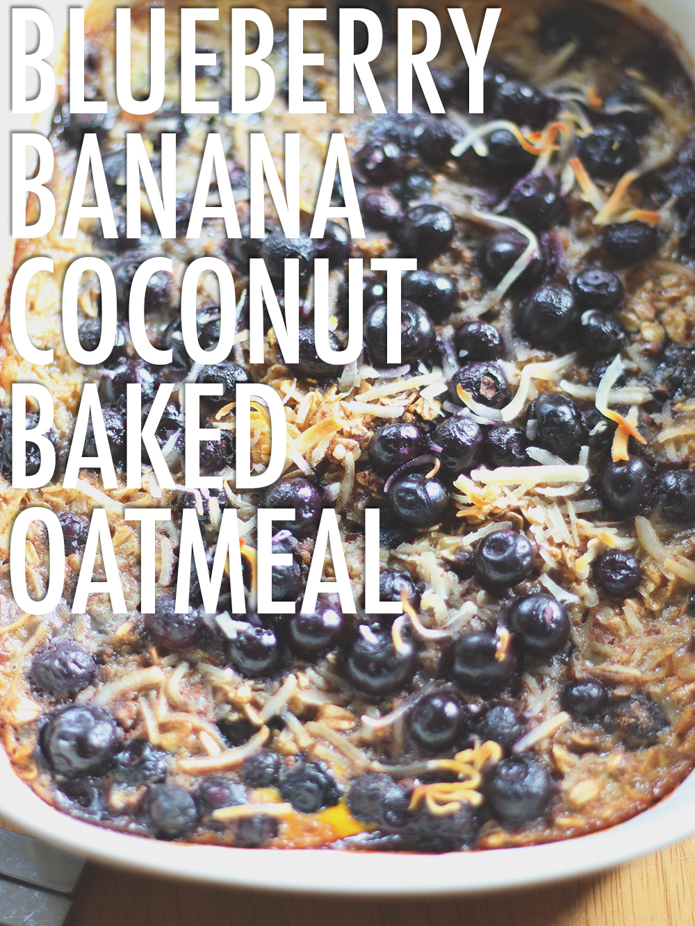 Blueberry, banana, & coconut baked oatmeal!