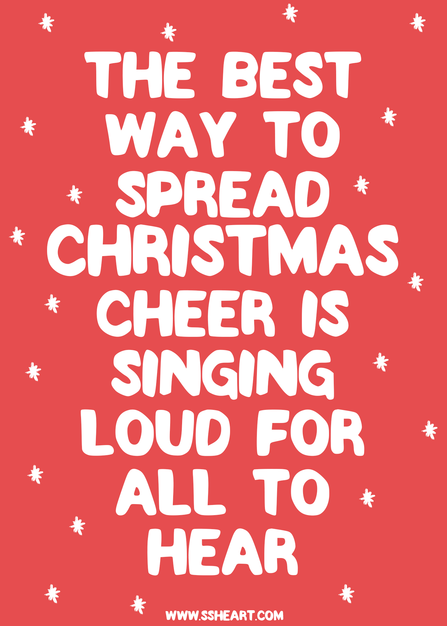 The best way to spread Christmas Cheer is singing loud for all to hear!!!