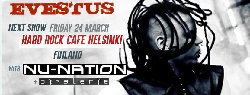 Evestus to play with Nu-Nation and Diablerie in Hard Rock Cafe Helsinki!