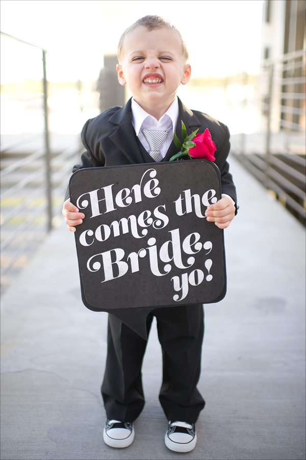 I didn't have any flower girls, just this little guy and one very important sign!