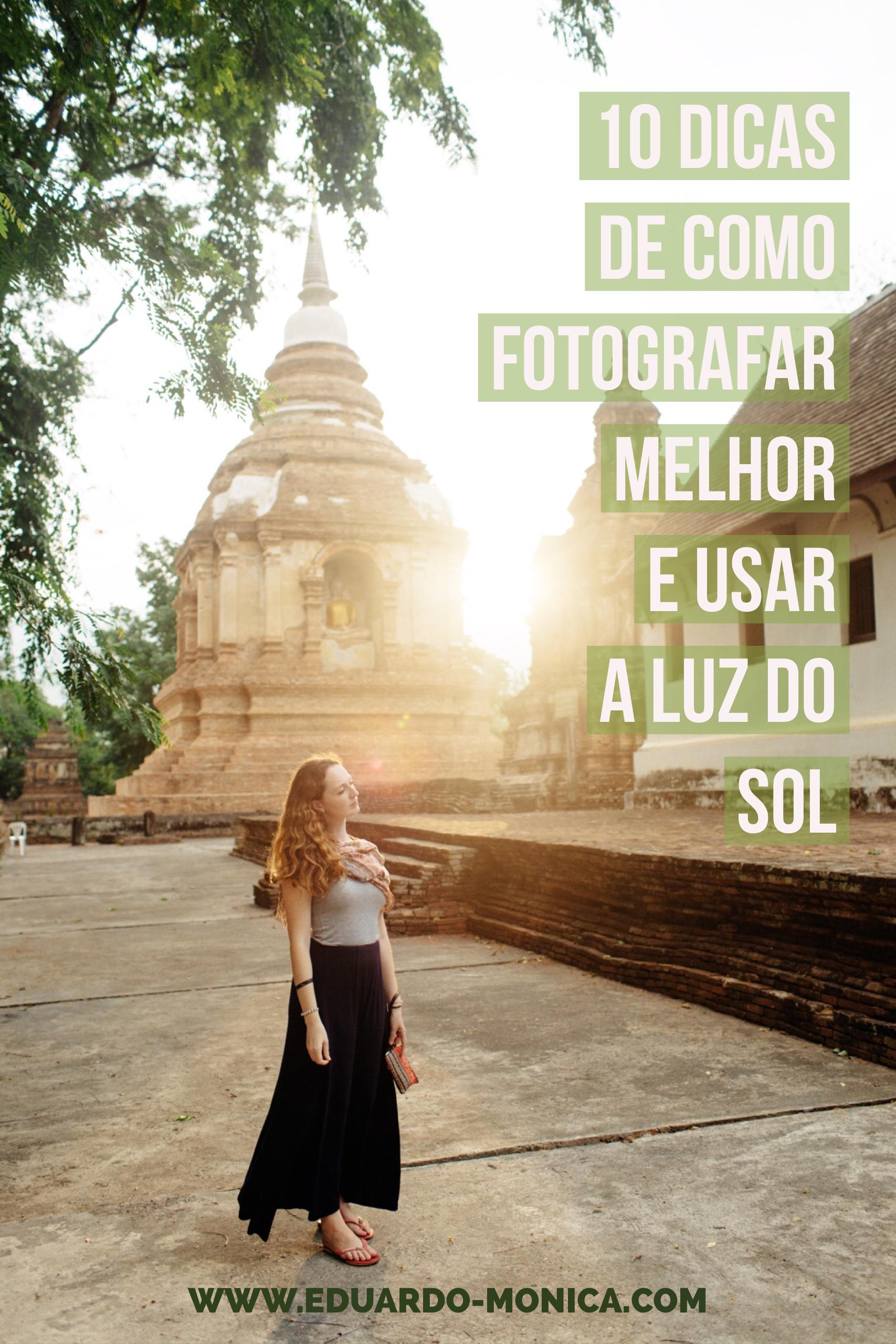 10 Dicas de Como Fotografar Melhor e Usar a Luz do Sol a seu Favor