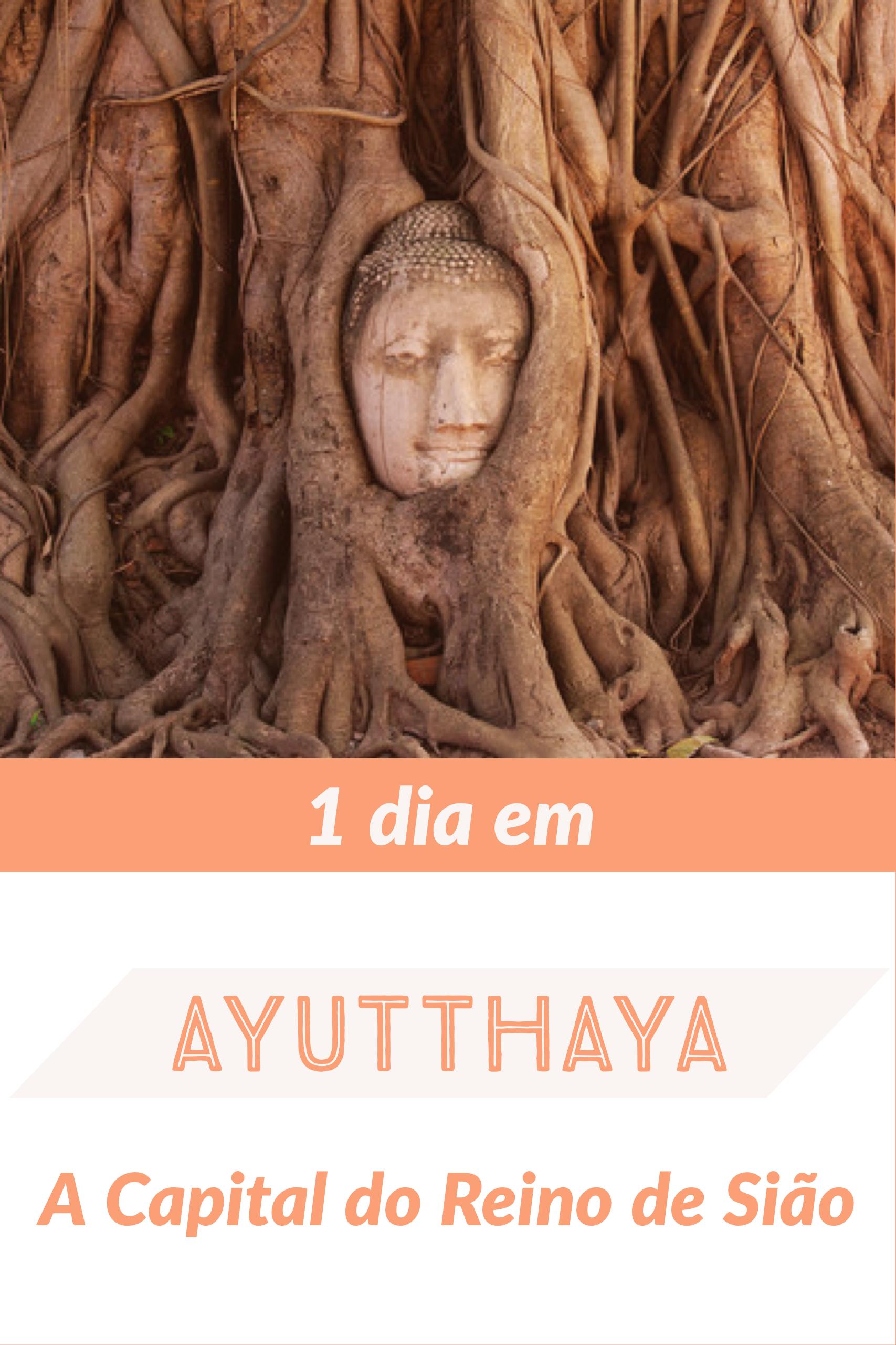 1 dia em Ayutthaya, A Capital do Reino de Sião