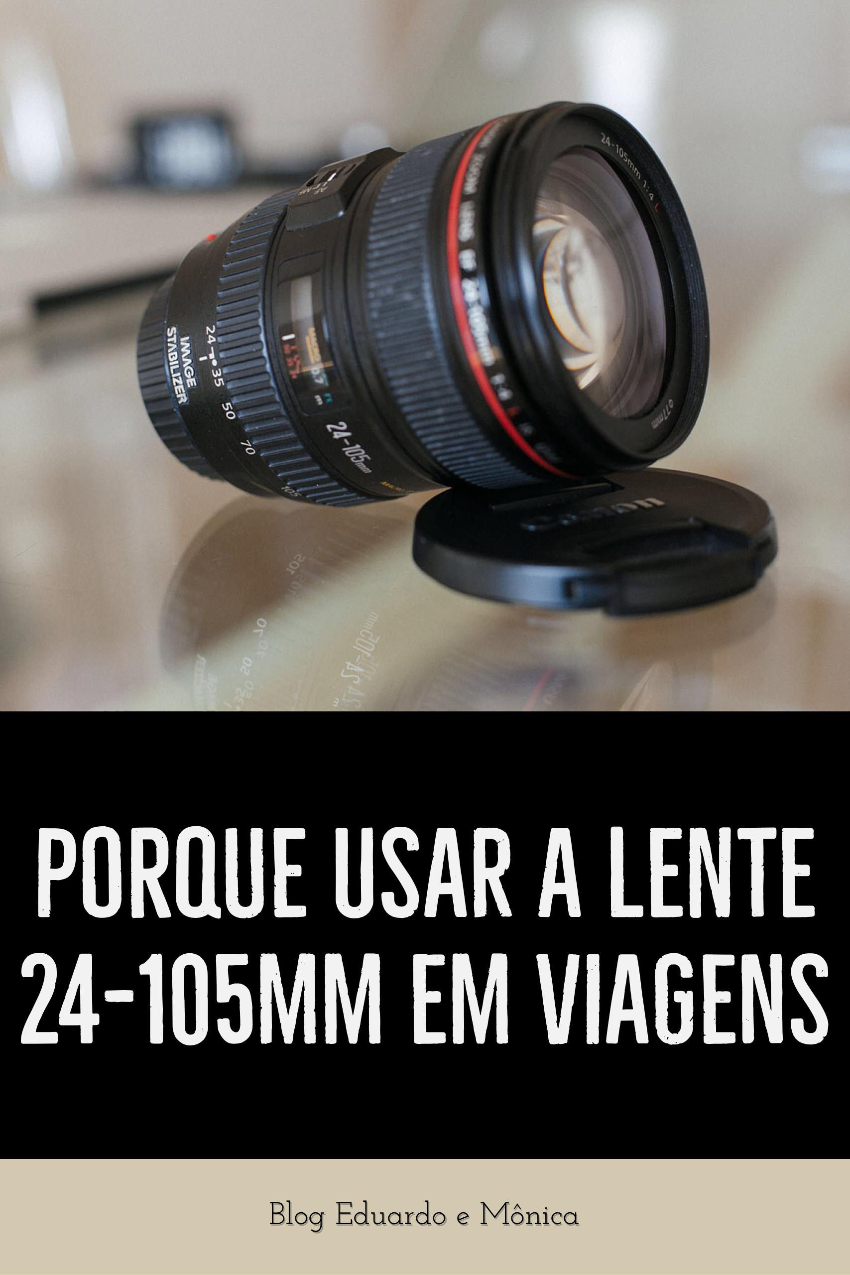 Por que usar a lente 24-105mm em viagens