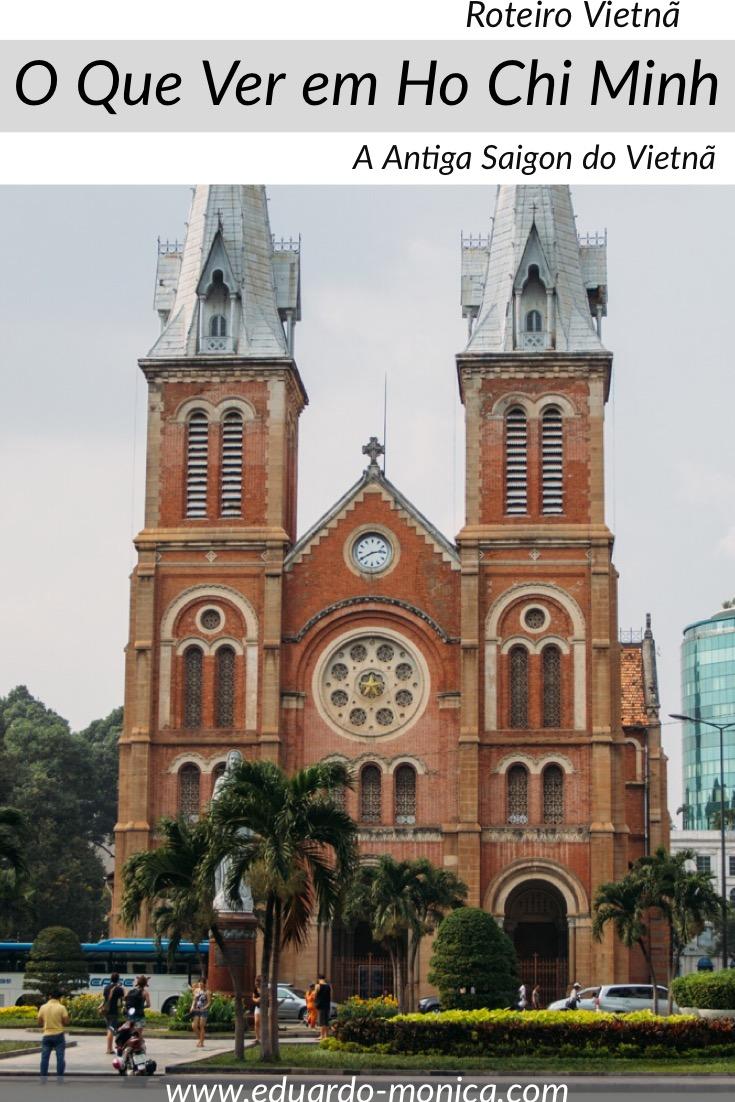 O Que Ver em Ho Chi Minh, A Antiga Saigon do Vietnã