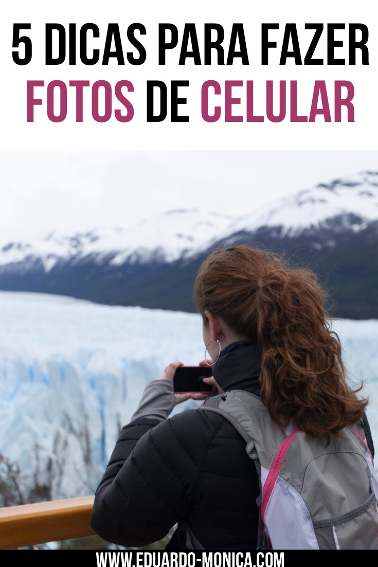 5 Dicas para Fazer Fotos de Viagem de Celular