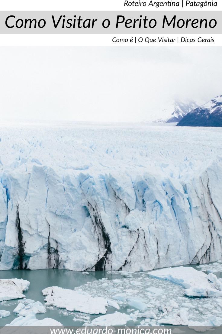 Como Visitar Perito Moreno, Patagônia Argentina