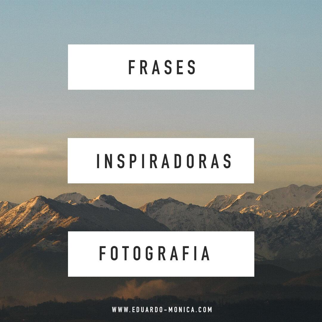 Frases Inspiradoras Fotografia