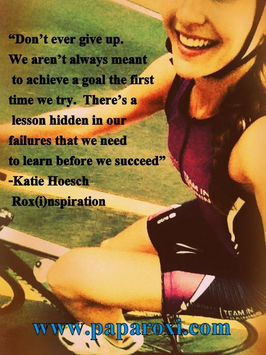 Katie healthy living quote paparoxi cyclist triathlete .jpg