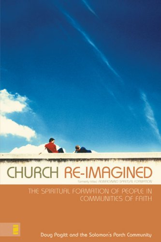 Church Re-Imagined: The Spiritual Formation of People in Communities of Faith