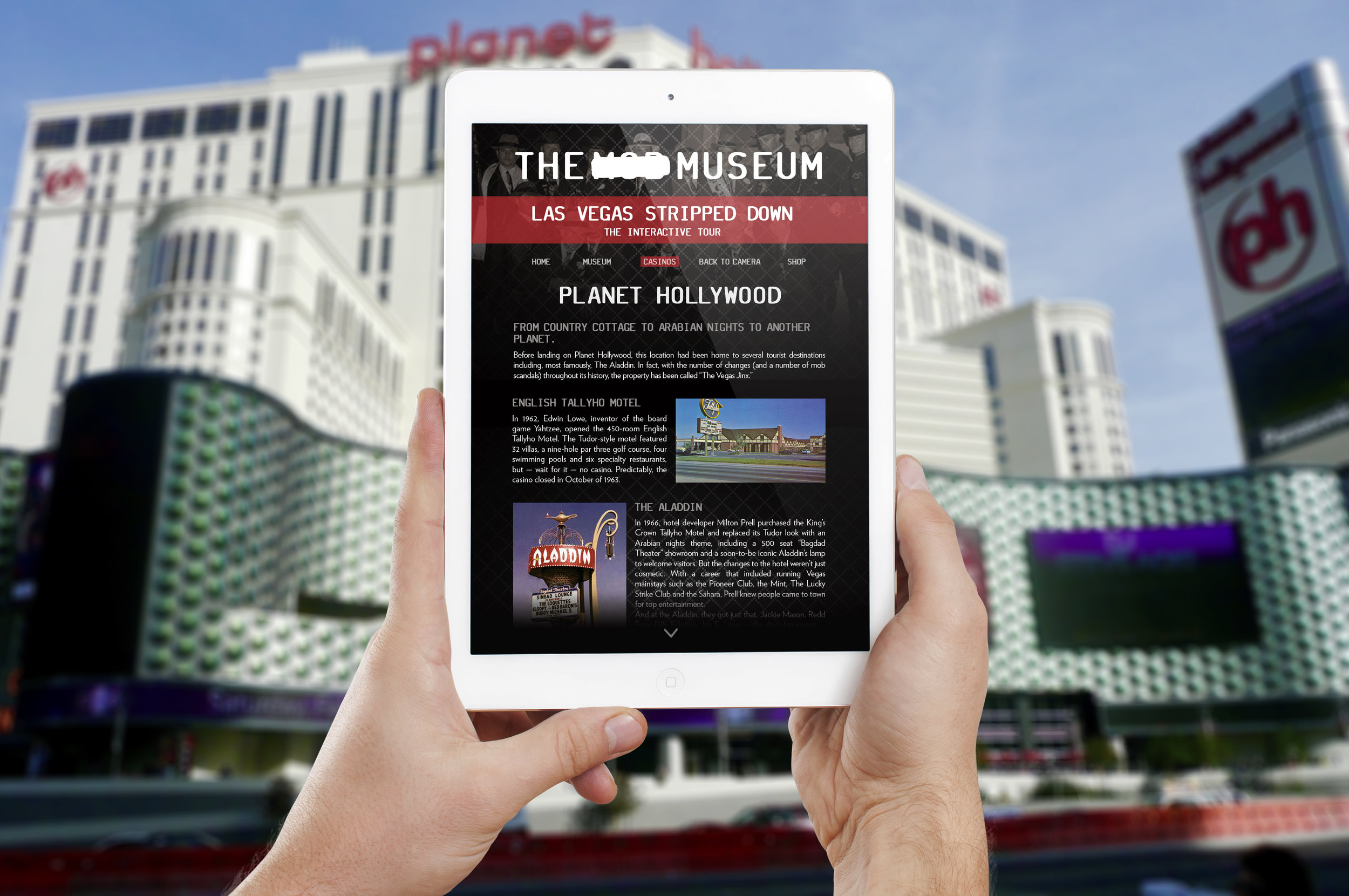 The iPad app is a walking tour of the city: Hold the iPad up to the location and get its history, from dusty military stop to Sin City.