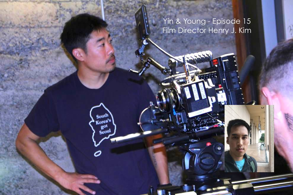 Yin & Young EP015 - Henry J Kim