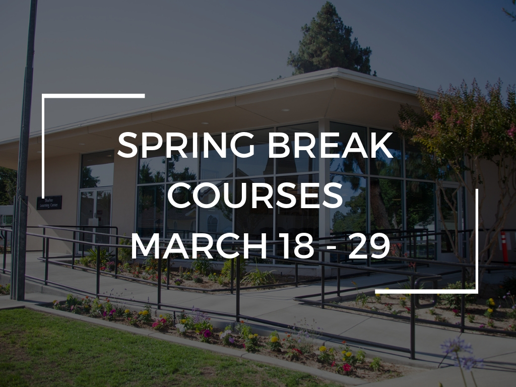 For information and to register for Spring Break Courses scheduled  March 18 - 29  click here.