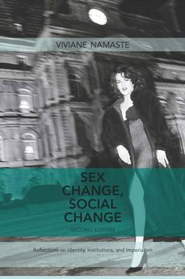 """""""Sex Change, Social Change"""" by Vivivane Namaste"""