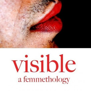 """Visible: A Femmethology"" (Vol. 1 & 2) edited by Jennifer Burke"