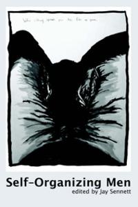 """""""Self-Organzing Men"""" edited by Jay Sennett"""