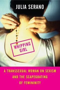 """Whipping Girl"" by Julia Serano"