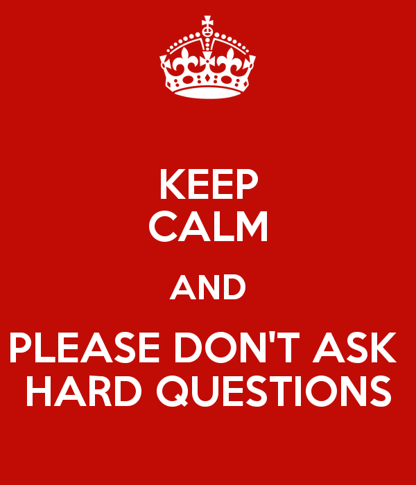keep-calm-and-please-don-t-ask-hard-questions-1.png