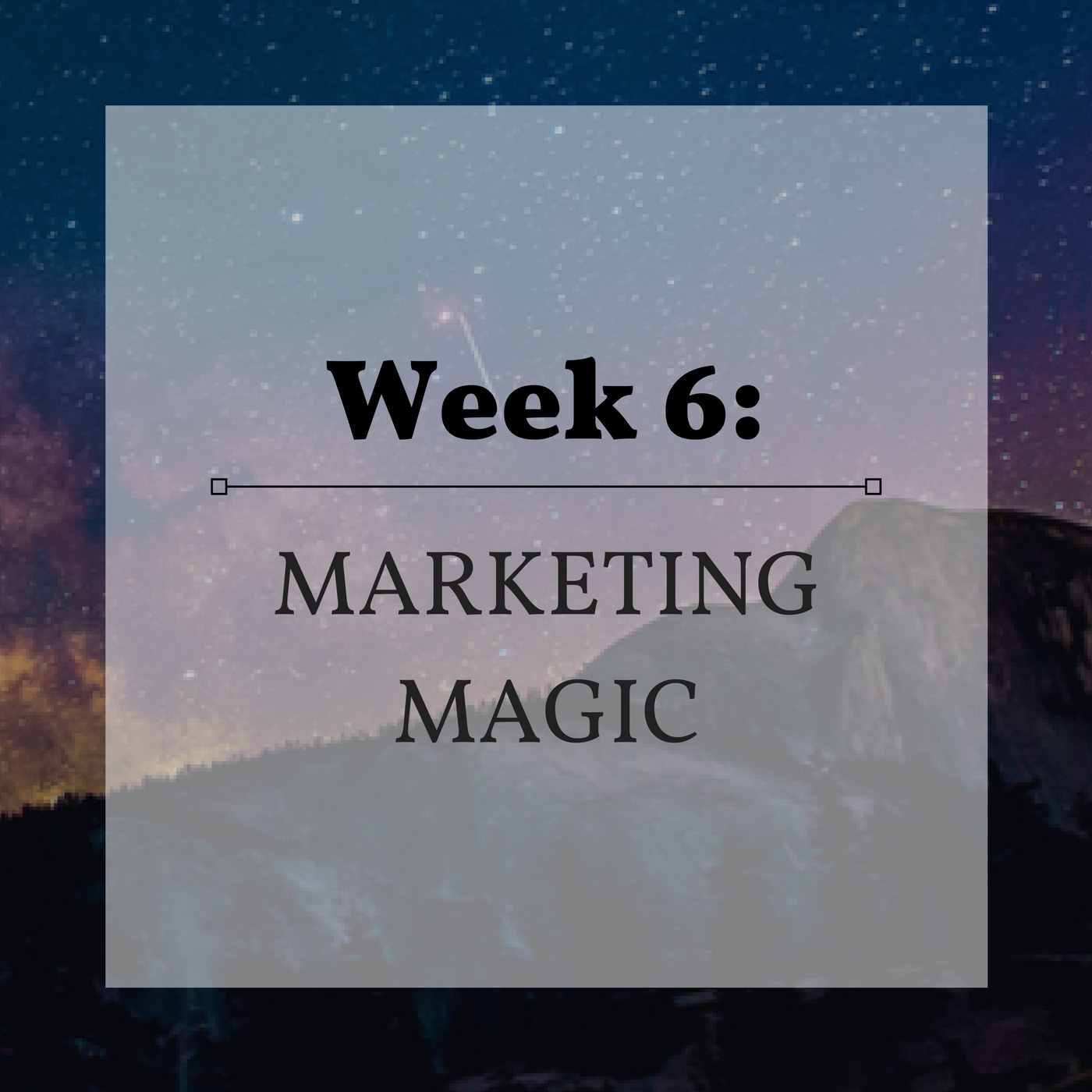 Week 6 Marketing Magic