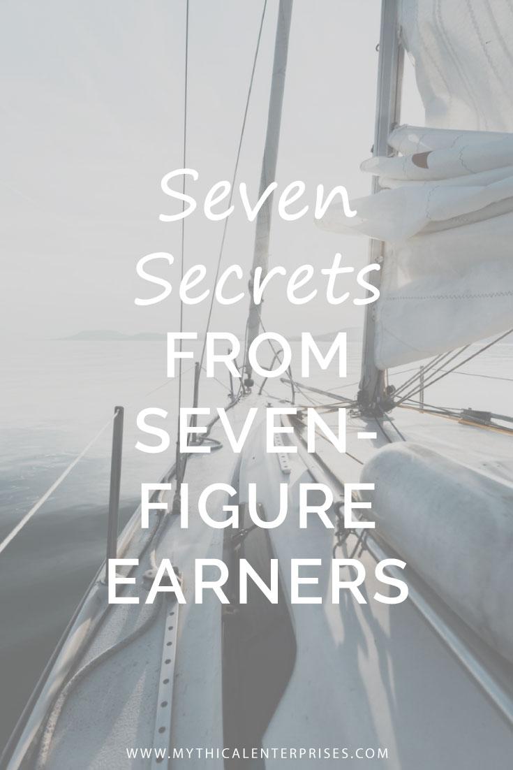 Mythical-Enterprises-Blog,-Seven-Secrets-from-Seven-Figure-Earners.jpg