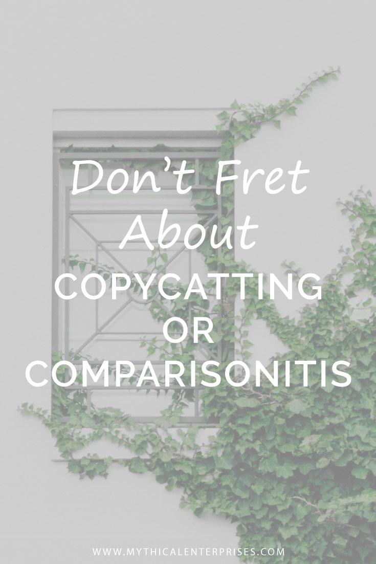 Mythical-Enterprises-Blog-Don't-Fret-About-Copycatting-or-Comparisonitis.jpg