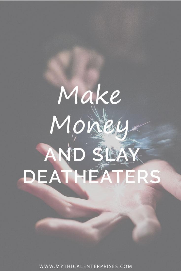 Mythical-Enterprises-Blog,-Make-Money-and-Slay-Deatheaters.jpg