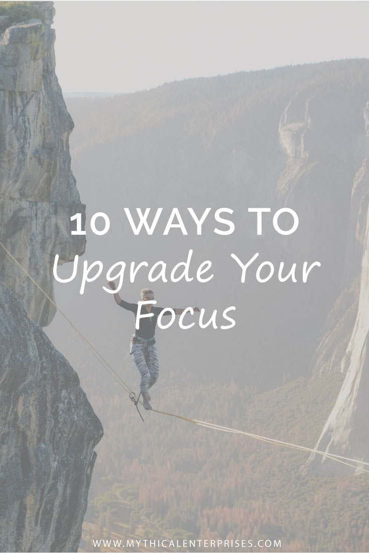 Mythical-Enterprises-Blog,-10-Ways-to-Upgrade-Your-Focus.jpg
