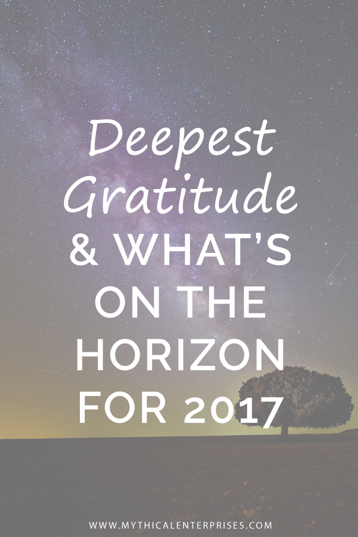Mythical-Enterprises-Blog-Deepest-Gratitude-and-What's-on-the-Horizon-for-2017.jpg