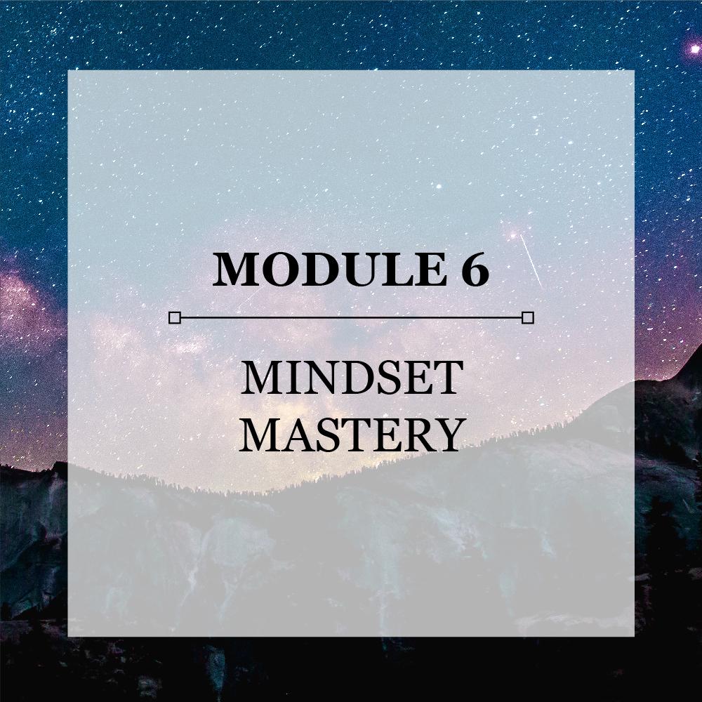 Module 6 Mindset Mastery.jpg