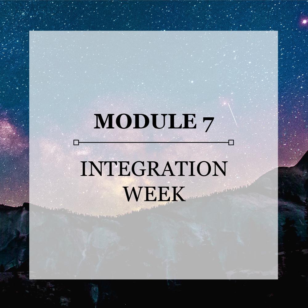 Module 7 Integration Week.jpg