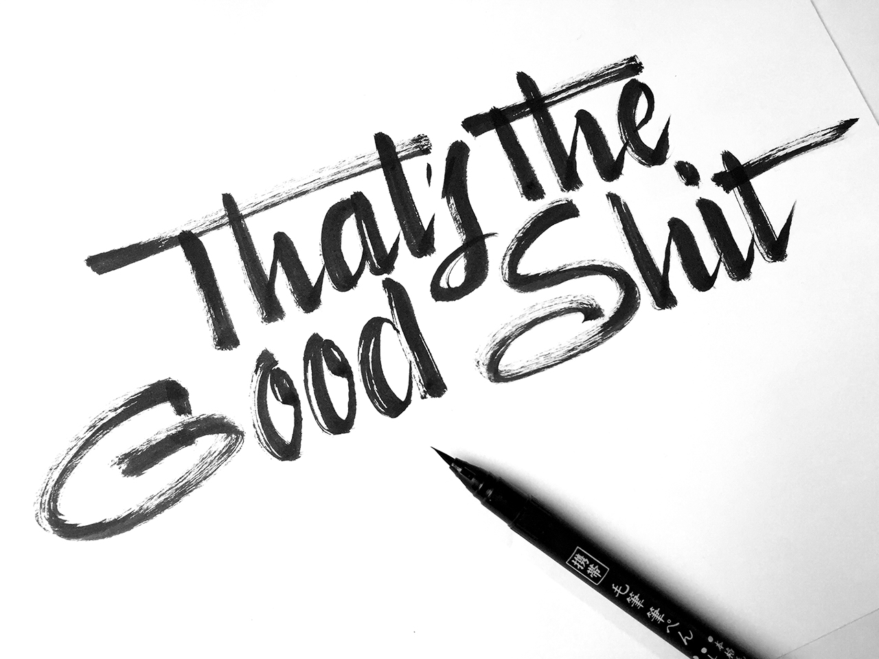 """Post number #26:  """"That's the good shit"""" This post is about me feeling really happy for selling out my first calligraphy workshop in Sydney, yay! Brush calligraphy usign a Daiso pen."""