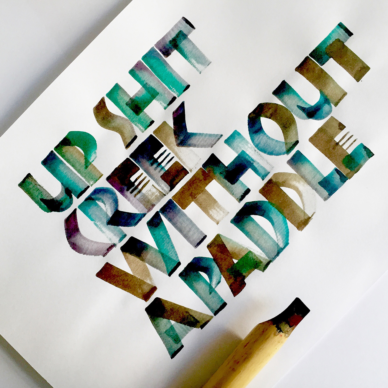 """Post number #22:  """"Up shit creek without a paddle"""" contribution thanks to Rebecca Olivieri. Neuland calligraphy using a bamboo pen, walnut ink and liquid watercolours."""