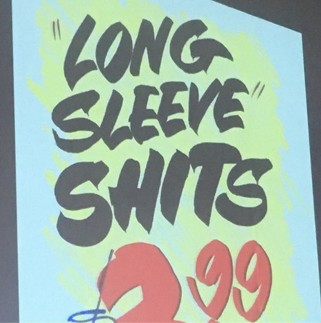 Shits & Shirts! It is so easy to focus on form over content when under time pressure - love this typo by the showcard queen.