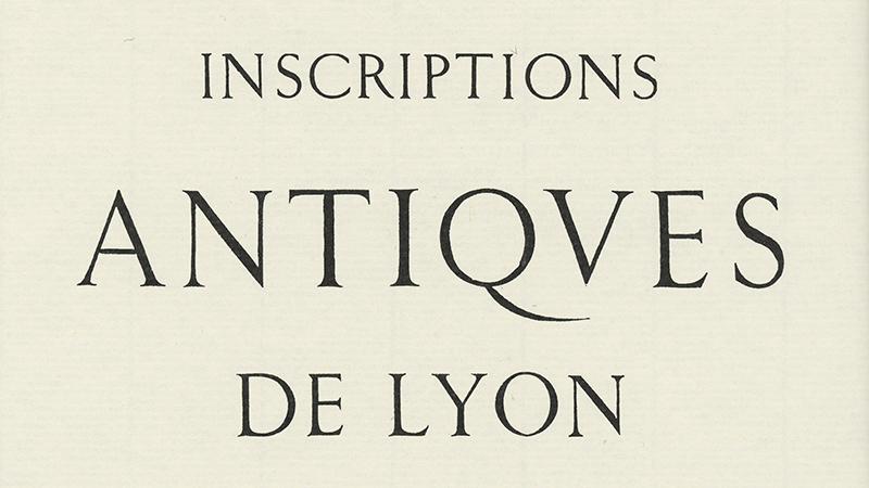 Title page of Alphonse de Boissieu's  Inscriptions Antiques de Lyon,  printed by Louis Perrin, 1846. Reproduced in  Louis Perrin & L'Énigme des Augustaux  by René Ponot, 1998.